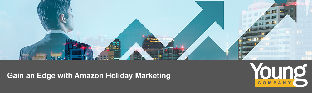 Digital Marketing: Gain an Edge with Amazon Holiday Marketing